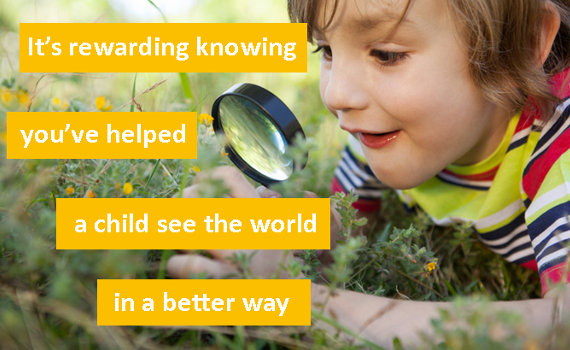 It's rewarding knowing you've helped a child see the world in a better way
